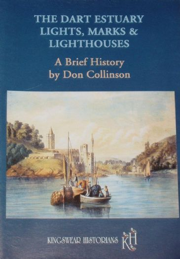 The Dart Estuary Lights, Marks and Lighthouses - A Brief History, by Don Collinson